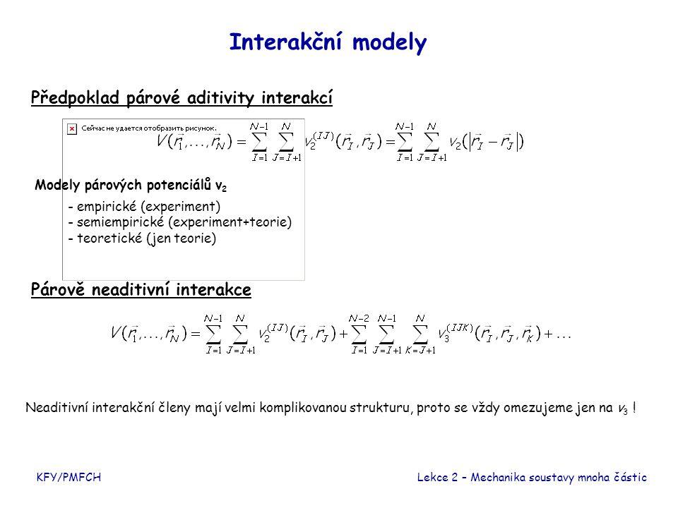 Interakční modely Předpoklad párové aditivity interakcí