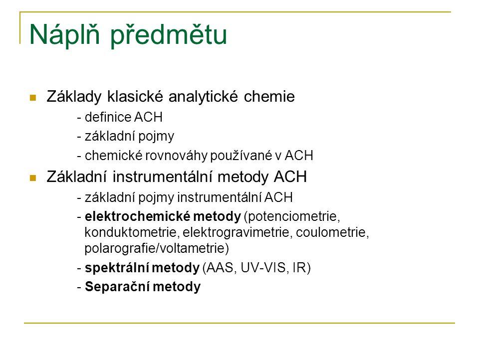 Náplň předmětu Základy klasické analytické chemie