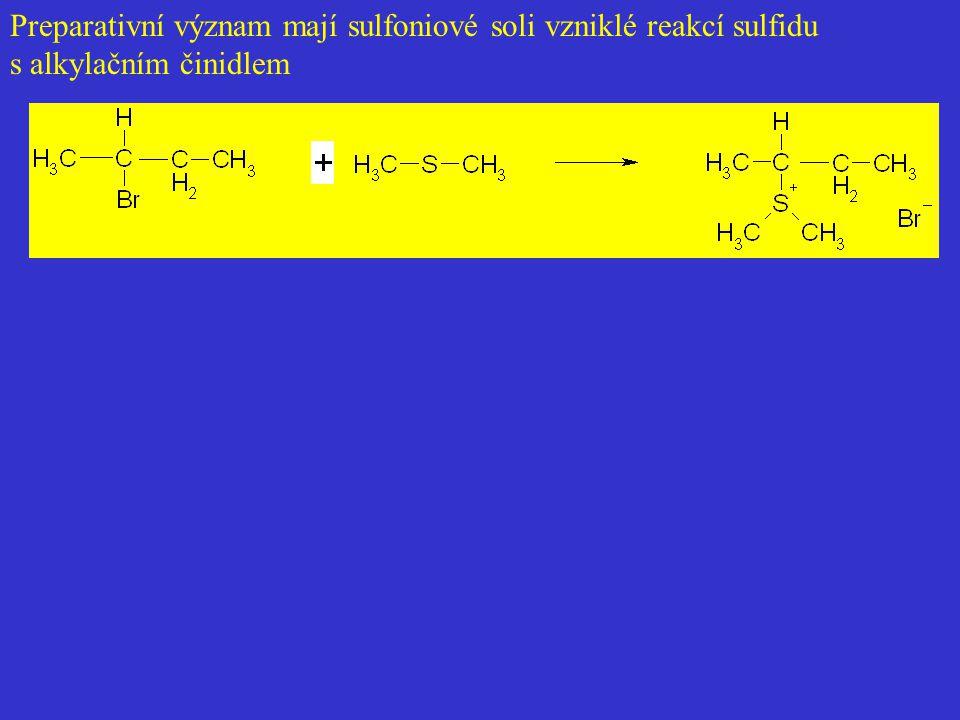 Preparativní význam mají sulfoniové soli vzniklé reakcí sulfidu s alkylačním činidlem