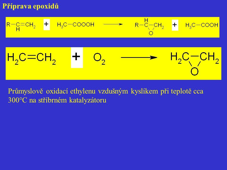 Příprava epoxidů Průmyslově oxidací ethylenu vzdušným kyslíkem při teplotě cca 300°C na stříbrném katalyzátoru.