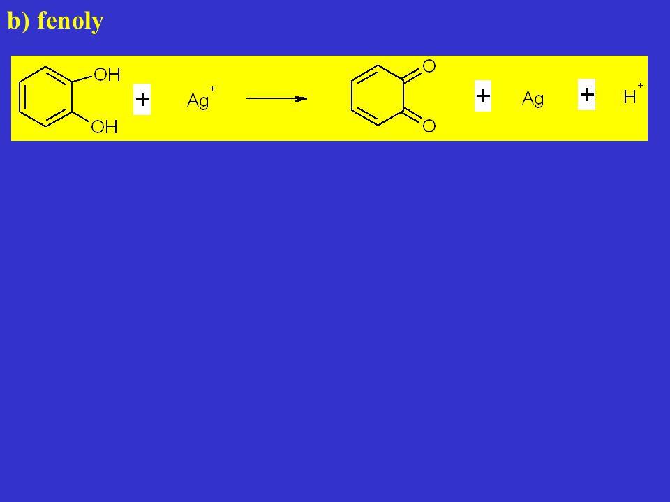 b) fenoly