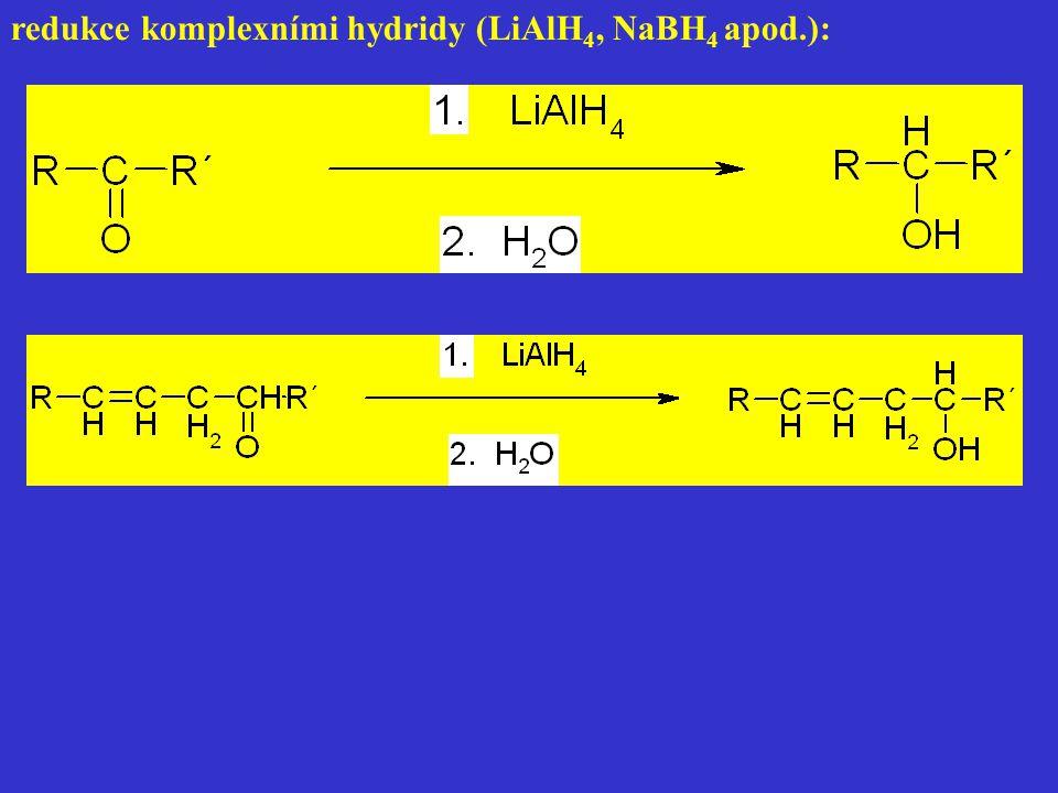 redukce komplexními hydridy (LiAlH4, NaBH4 apod.):