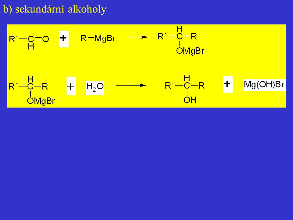 b) sekundární alkoholy
