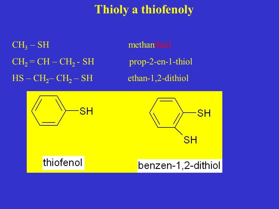 Thioly a thiofenoly CH3 – SH methanthiol