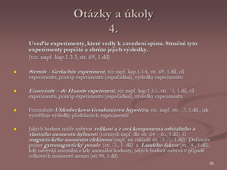 Otázky a úkoly 4. (viz. např. kap.1.3.3, str. 69, 1.díl)