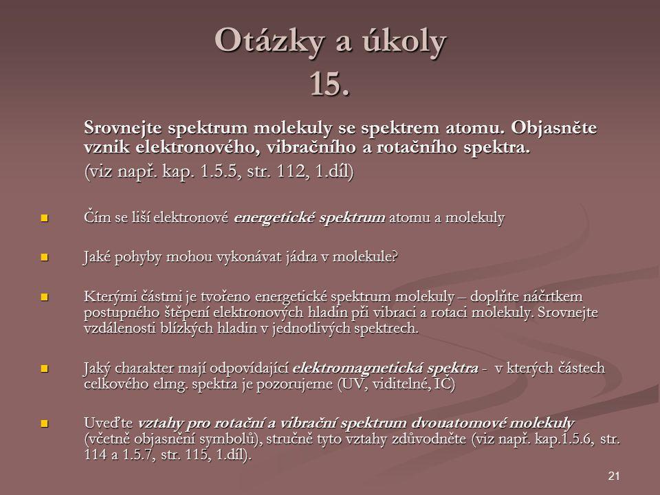Otázky a úkoly 15. (viz např. kap. 1.5.5, str. 112, 1.díl)