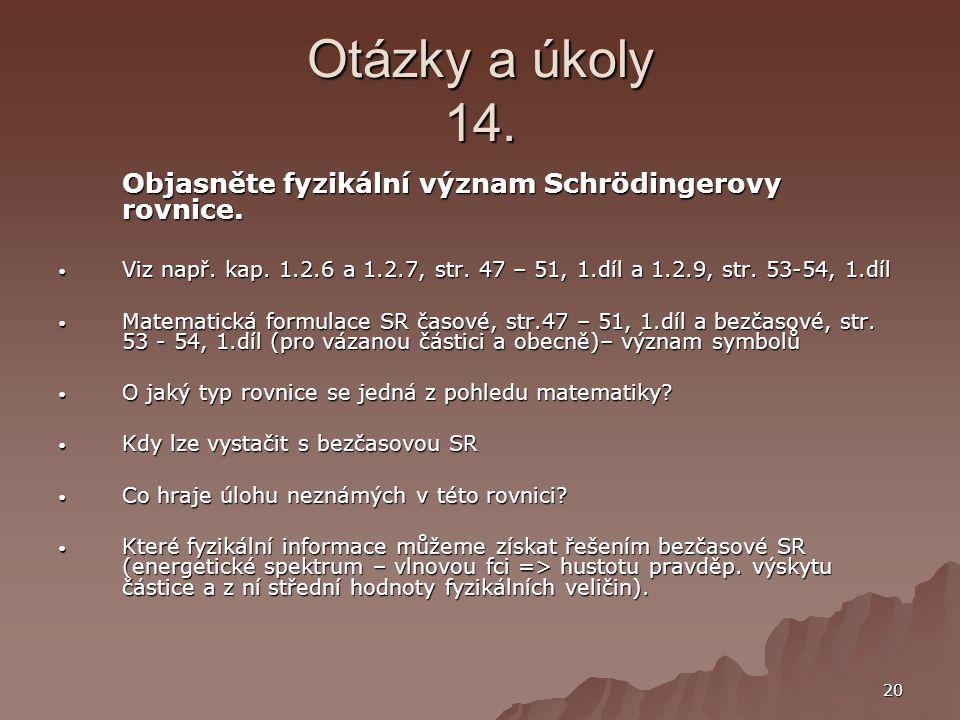 Otázky a úkoly 14. Objasněte fyzikální význam Schrödingerovy rovnice.