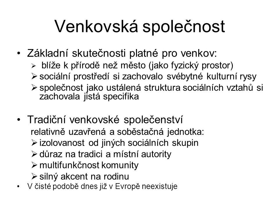 Venkovská společnost Základní skutečnosti platné pro venkov: