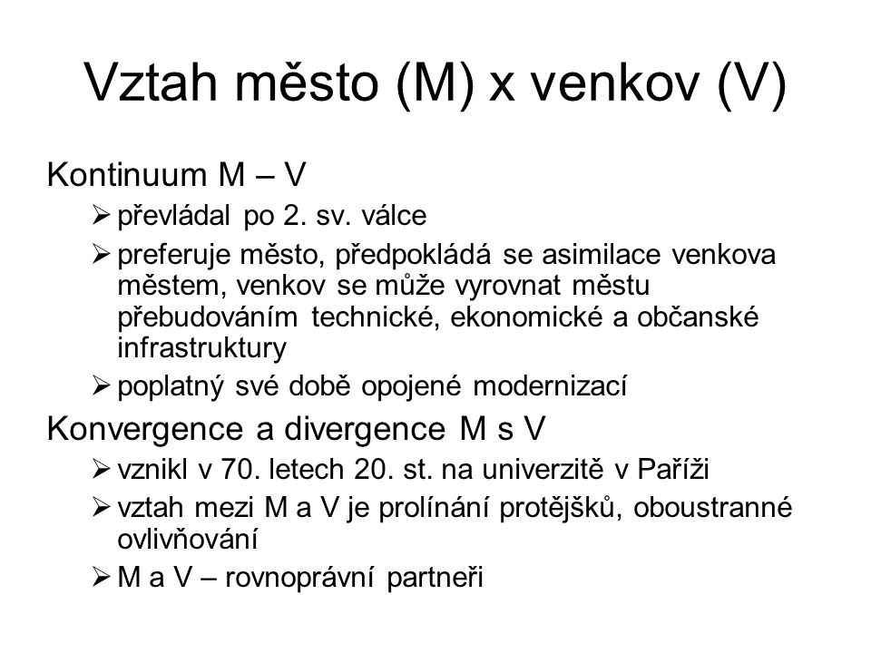 Vztah město (M) x venkov (V)
