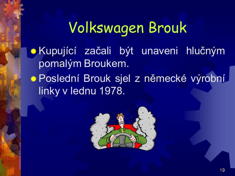 Volkswagen Brouk Kupující začali být unaveni hlučným pomalým Broukem.