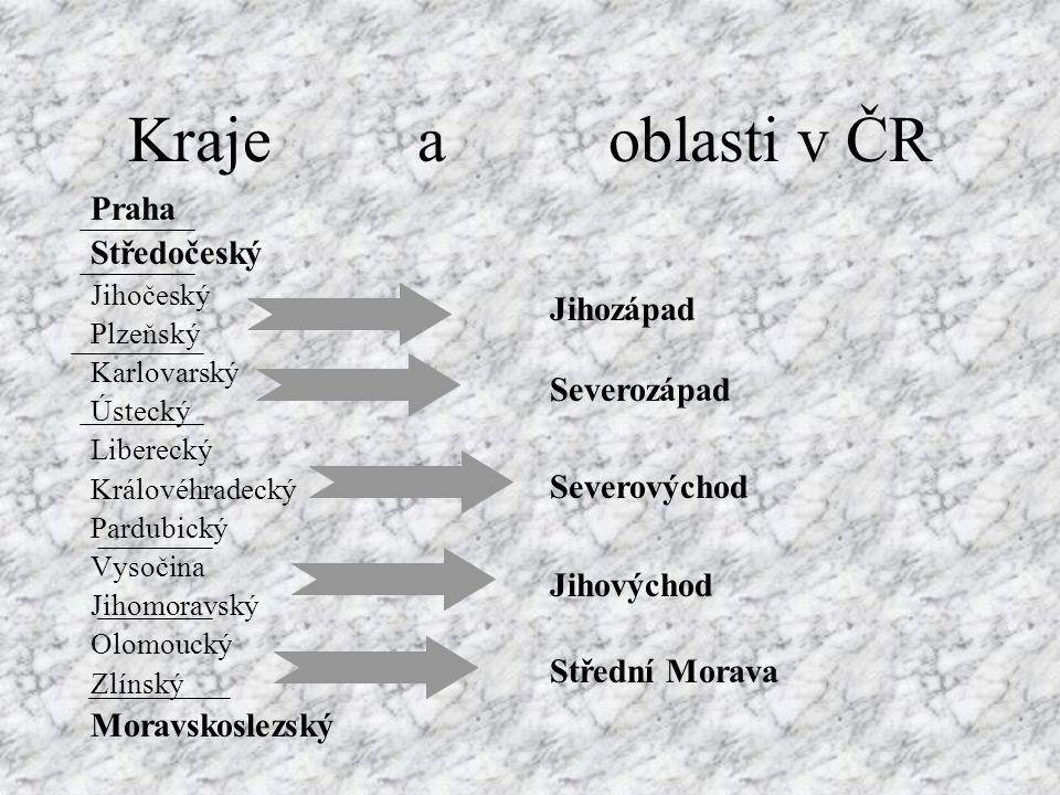 Kraje a oblasti v ČR Praha Středočeský Jihozápad Severozápad