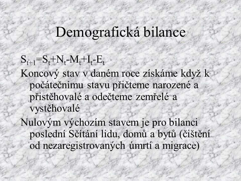 Demografická bilance St+1=St+Nt-Mt+It-Et