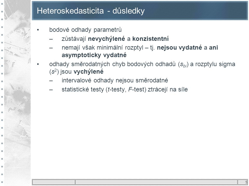 Heteroskedasticita - důsledky