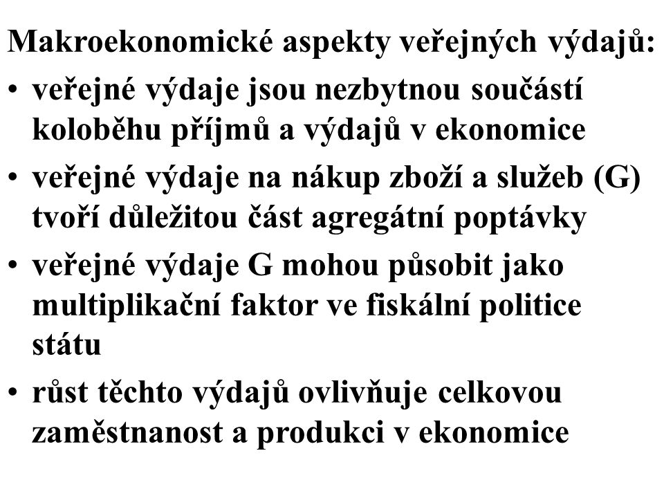 Makroekonomické aspekty veřejných výdajů: