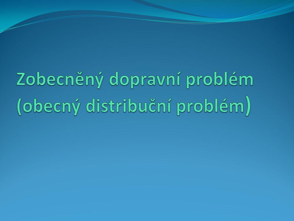 Zobecněný dopravní problém (obecný distribuční problém)