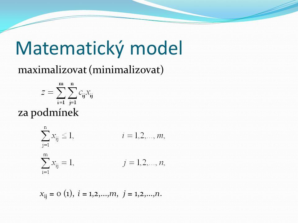 Matematický model maximalizovat (minimalizovat) za podmínek