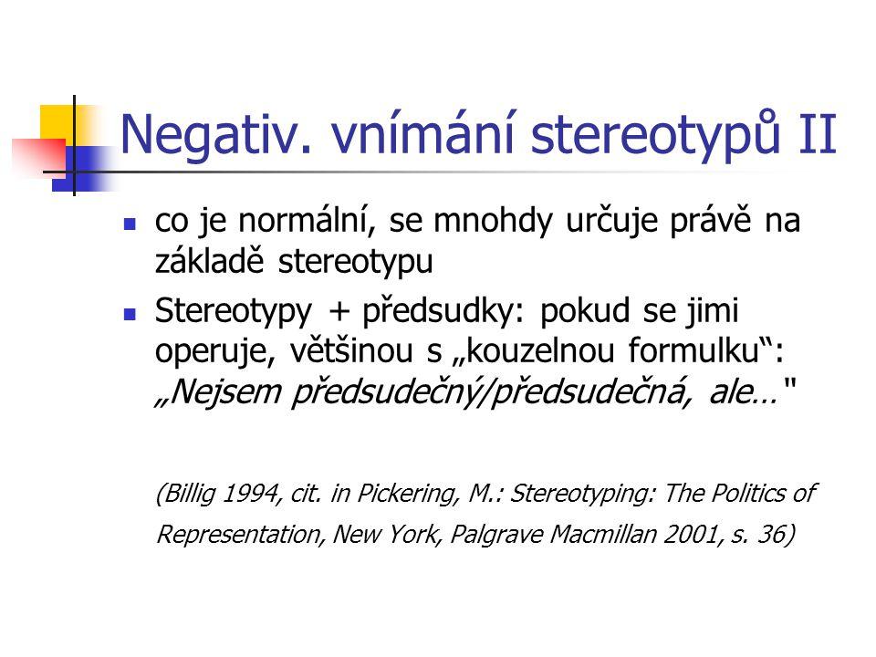 Negativ. vnímání stereotypů II