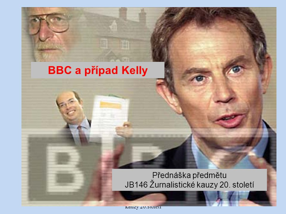 BBC a případ Kelly Přednáška předmětu
