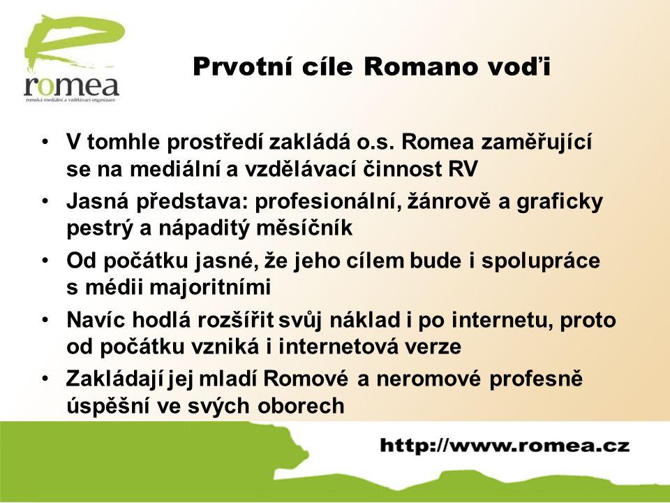 Prvotní cíle Romano voďi