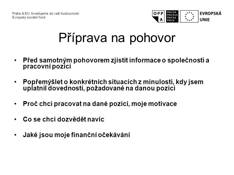 Příprava na pohovor Praha & EU: Investujeme do vaší budoucnosti. Evropský sociální fond.