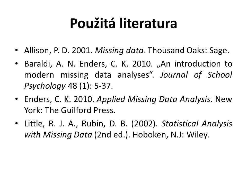 Použitá literatura Allison, P. D. 2001. Missing data. Thousand Oaks: Sage.