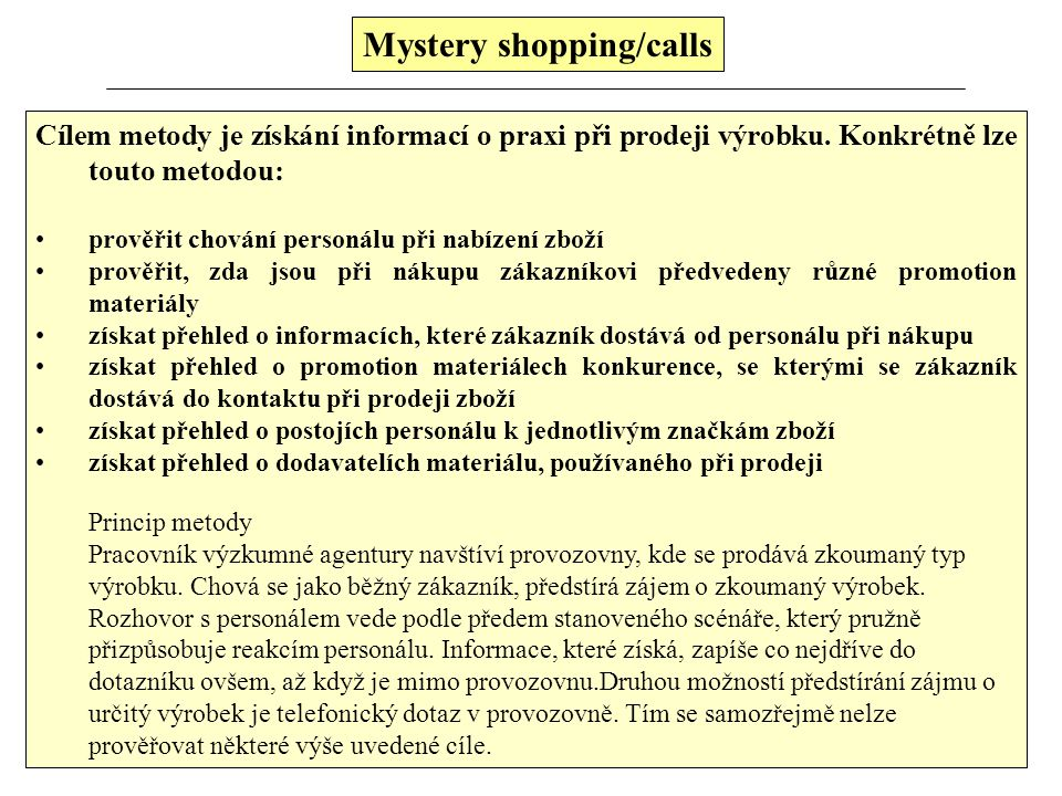 Mystery shopping/calls