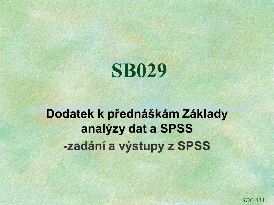 SB029 Dodatek k přednáškám Základy analýzy dat a SPSS