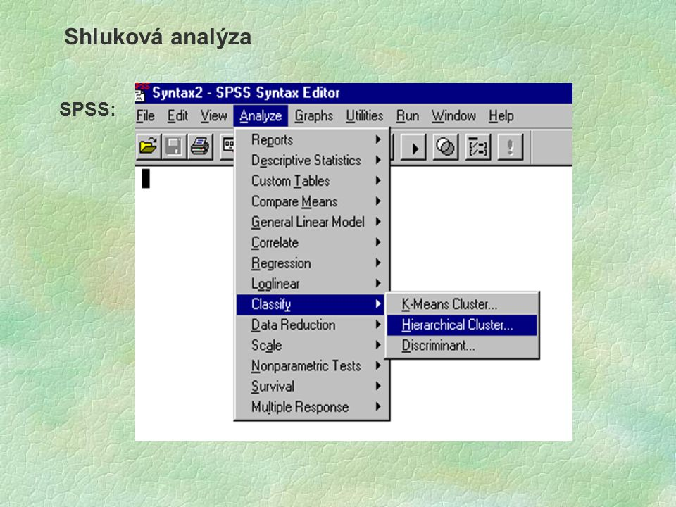 Shluková analýza SPSS: