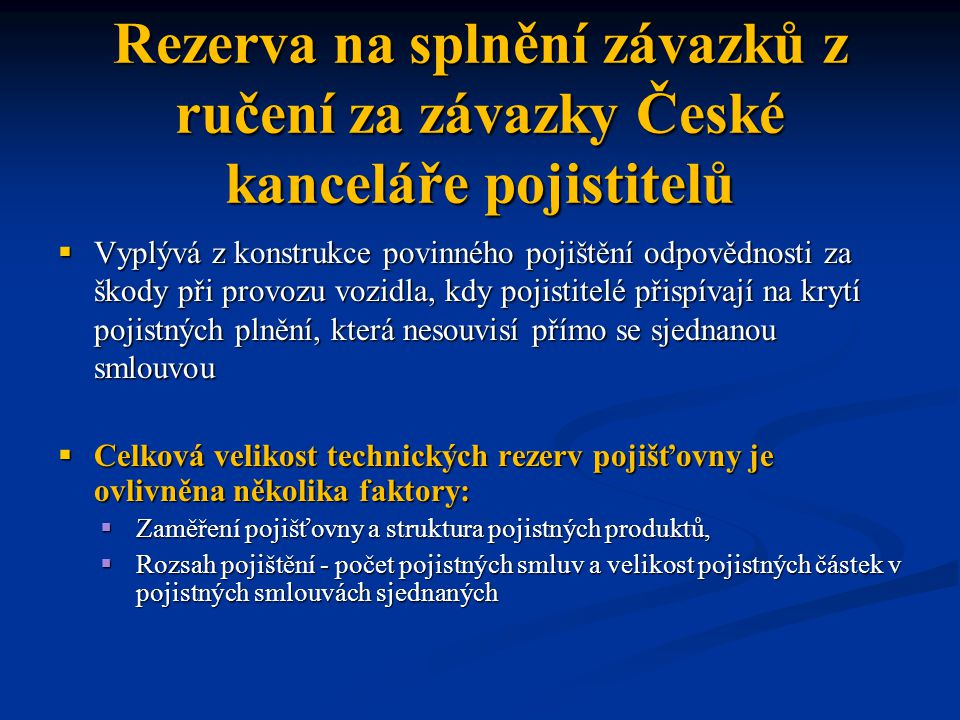 Rezerva na splnění závazků z ručení za závazky České kanceláře pojistitelů
