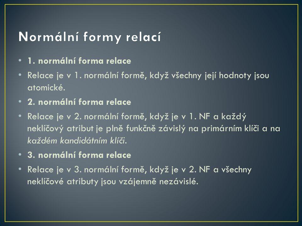 Normální formy relací 1. normální forma relace