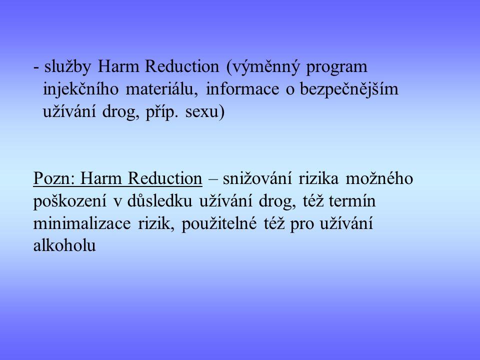 služby Harm Reduction (výměnný program injekčního materiálu, informace o bezpečnějším užívání drog, příp. sexu)