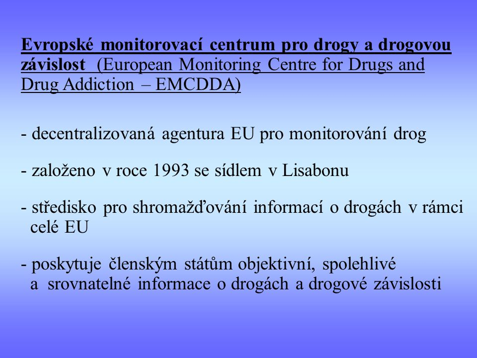 Evropské monitorovací centrum pro drogy a drogovou závislost (European Monitoring Centre for Drugs and Drug Addiction – EMCDDA)
