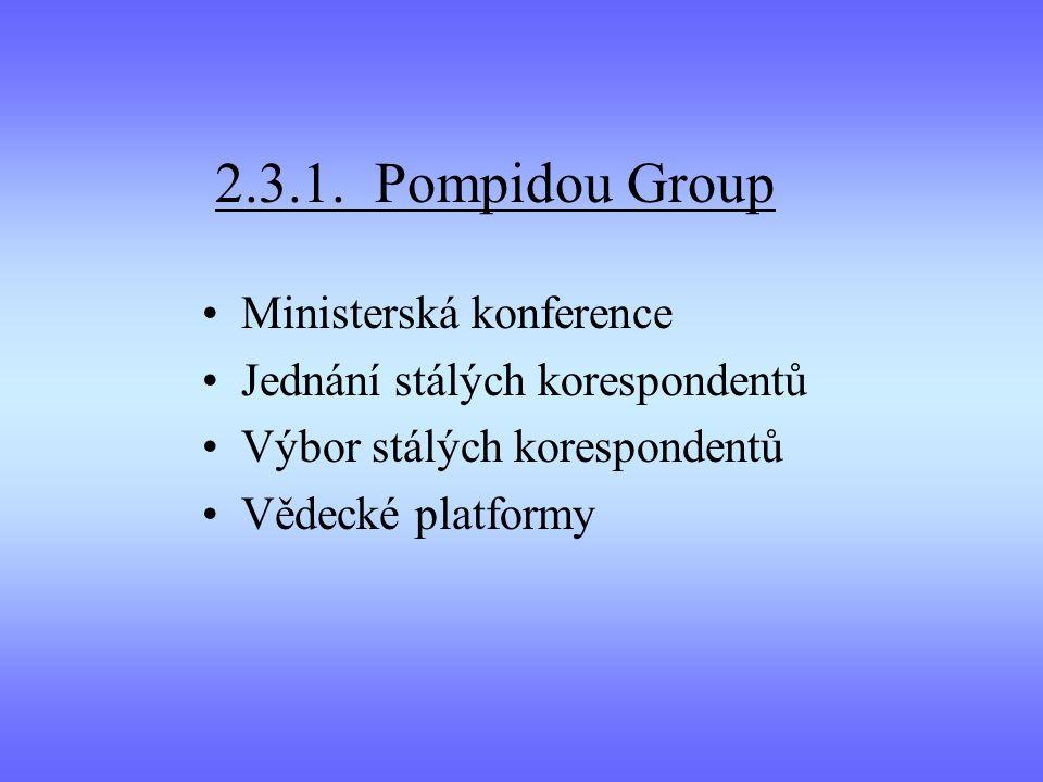 2.3.1. Pompidou Group Ministerská konference