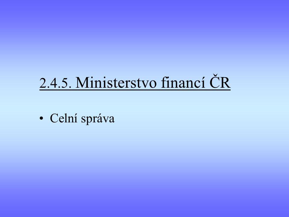 2.4.5. Ministerstvo financí ČR