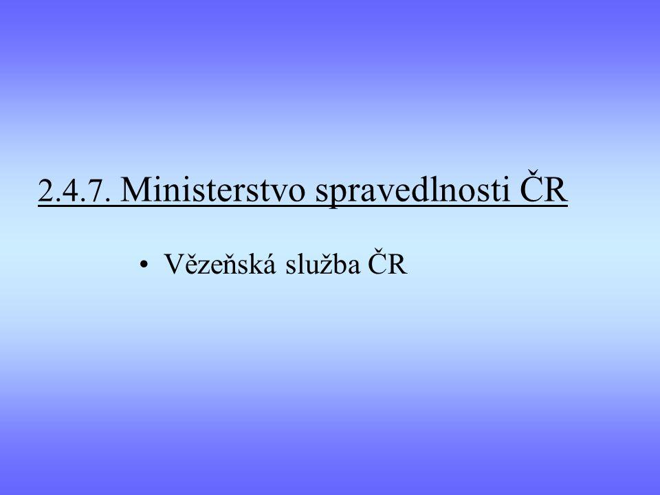 2.4.7. Ministerstvo spravedlnosti ČR
