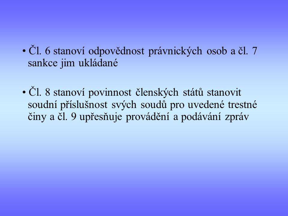 Čl. 6 stanoví odpovědnost právnických osob a čl. 7 sankce jim ukládané