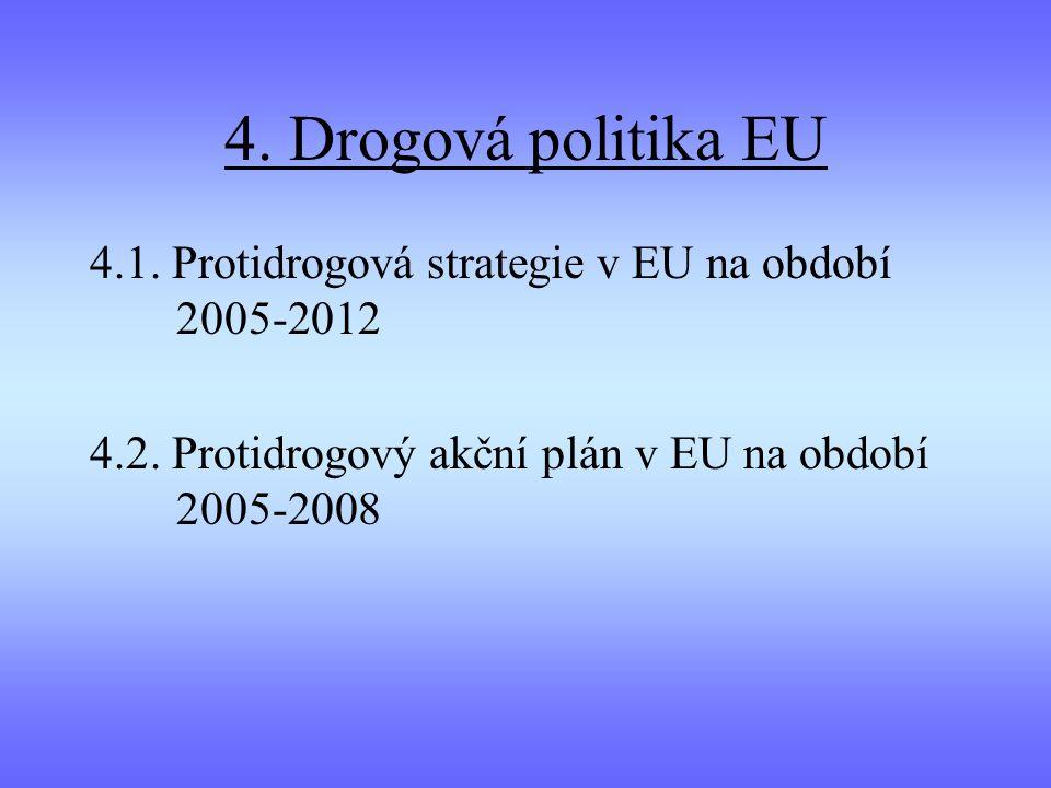 4. Drogová politika EU 4.1. Protidrogová strategie v EU na období 2005-2012.