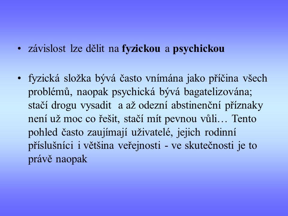 závislost lze dělit na fyzickou a psychickou