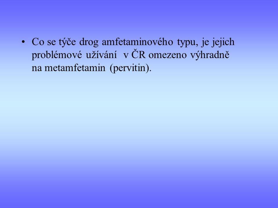 Co se týče drog amfetaminového typu, je jejich problémové užívání v ČR omezeno výhradně na metamfetamin (pervitin).