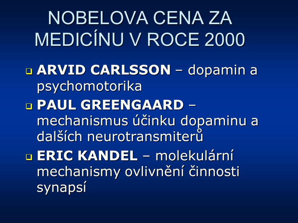 NOBELOVA CENA ZA MEDICÍNU V ROCE 2000