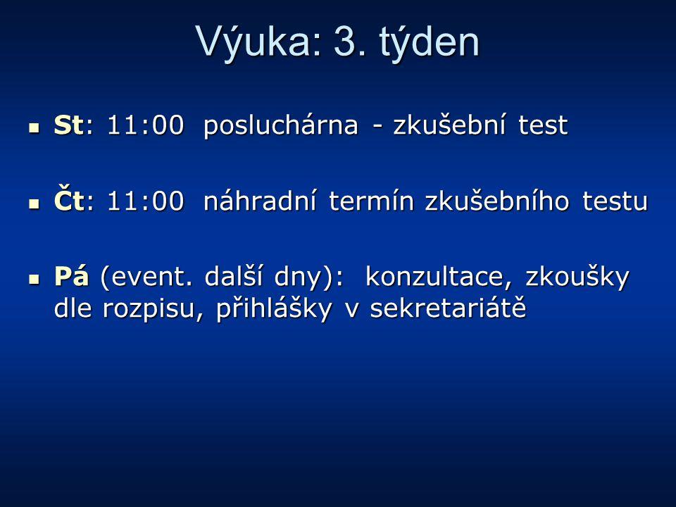 Výuka: 3. týden St: 11:00 posluchárna - zkušební test