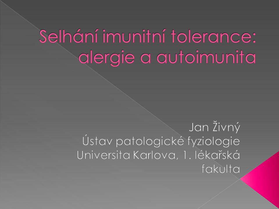 Selhání imunitní tolerance: alergie a autoimunita