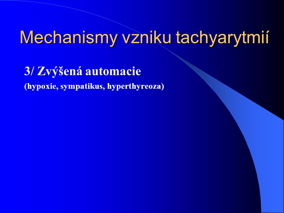 Mechanismy vzniku tachyarytmií