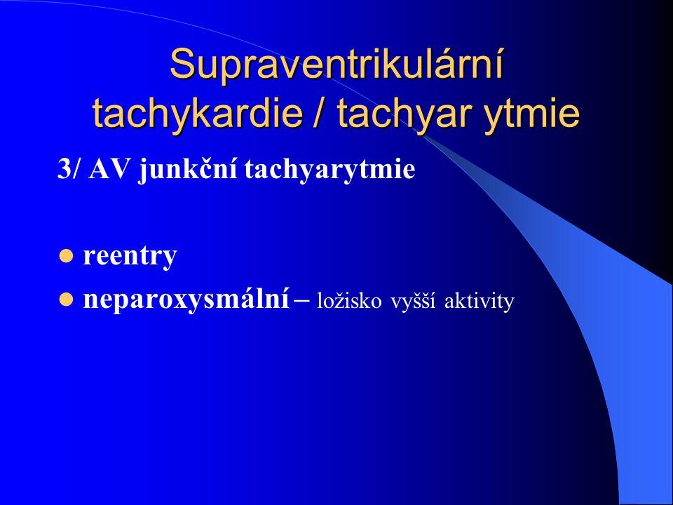 Supraventrikulární tachykardie / tachyar ytmie
