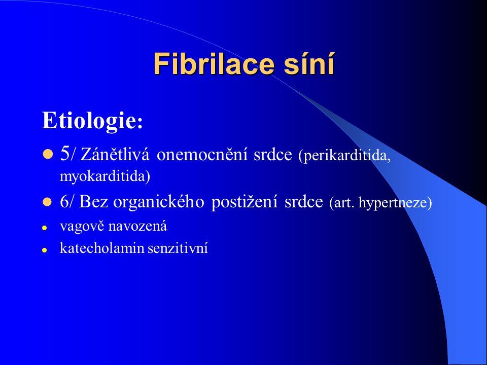Fibrilace síní Etiologie: