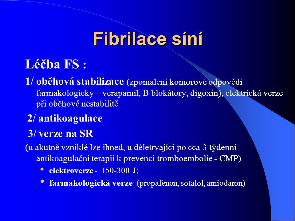 Fibrilace síní Léčba FS :