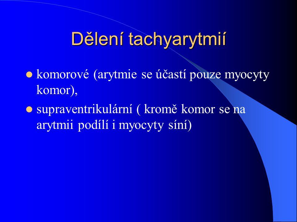Dělení tachyarytmií komorové (arytmie se účastí pouze myocyty komor),