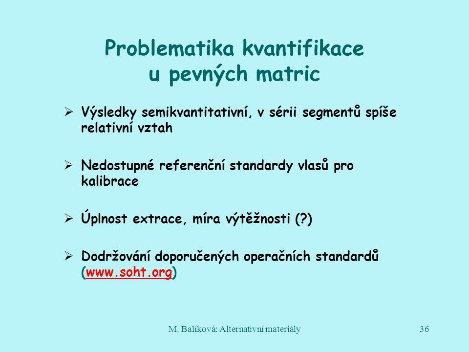 Problematika kvantifikace u pevných matric