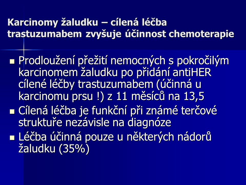 Léčba účinná pouze u některých nádorů žaludku (35%)