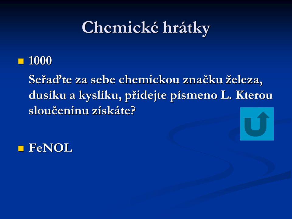 Chemické hrátky 1000. Seřaďte za sebe chemickou značku železa, dusíku a kyslíku, přidejte písmeno L. Kterou sloučeninu získáte